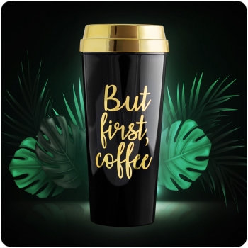 "Coffee to go Becher ""But first Coffee"" stylisch 450 ml Kaffeebecher to go 100% Auslaufsicher Umweltfreundlich"